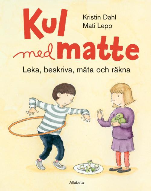 Kul med matte av Kristin Dahl och Mati Lepp