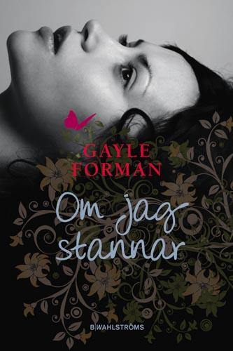 Om jag stannar av Gayle Forman